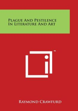 Plague and Pestilence in Literature and Art
