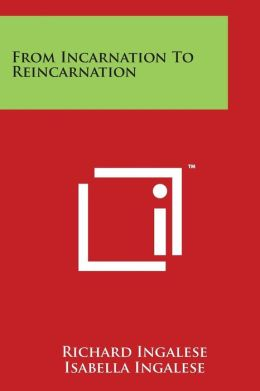 From Incarnation to Reincarnation
