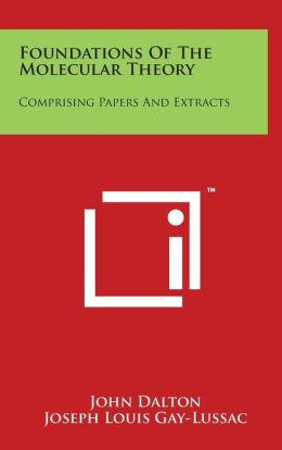 Foundations of the Molecular Theory: Comprising Papers and Extracts