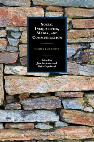 Social Inequalities, Media, and Communication: Theory and Roots