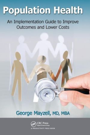 Population Health: An Implementation Guide to Improve Outcomes and Lower Costs