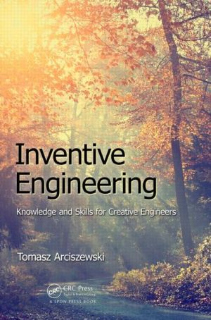 Inventive Engineering: Knowledge and Skills for Creative Engineers