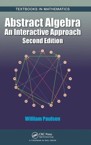 Abstract Algebra: An Interactive Approach, Second Edition
