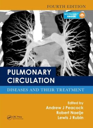 Pulmonary Circulation: Diseases and Their Treatment, Fourth Edition