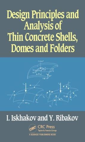 Design Principles and Analysis of Thin Concrete Shells, Domes and Folders
