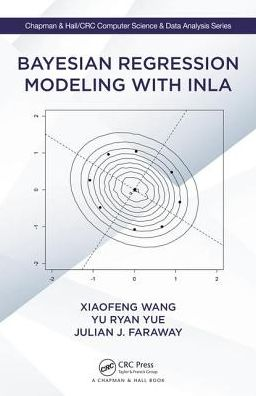 Book Bayesian Regression Modeling with INLA