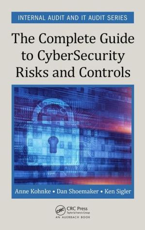 The Complete Guide to CyberSecurity Risks and Controls