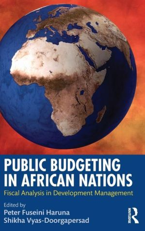Public Budgeting in African Nations: Fiscal Analysis in Development Management