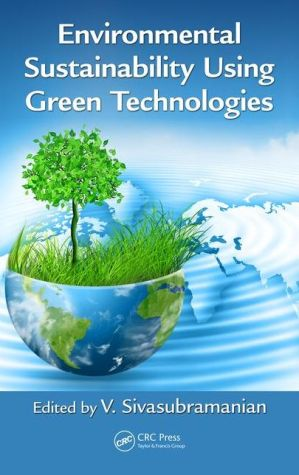 Environmental Sustainability Using Green Technologies
