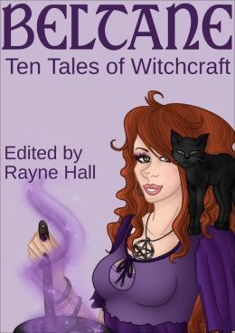 Beltane: Ten Tales of Witchcraft (Ten Tales Fantasy & Horror Stories)