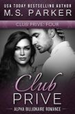 Book Cover Image. Title: Club Prive Book 4 (Club Priv�, #4), Author: M. S. Parker