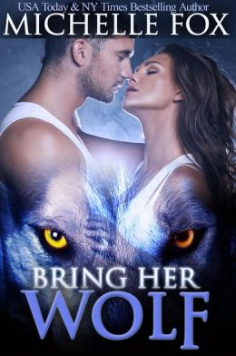Bring Her Wolf (Werewolf Romance)