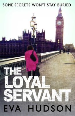 The Loyal Servant: A Very British Political Thriller (Angela Tate Investigations, #1)