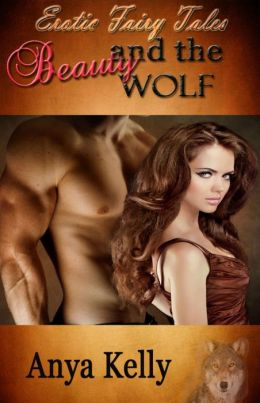 Beauty and the Wolf (Erotic Fairy Tales, #4)