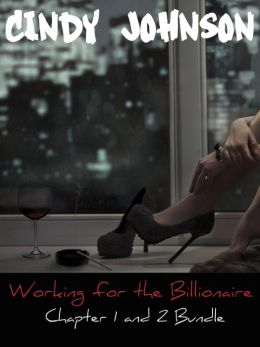 Working for the Billionaire: Chapter 1 and 2 Bundle