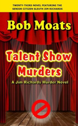 Talent Show Murders (Jim Richards Murder Novels, #23)