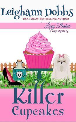 Killer Cupcakes (Lexy Baker Cozy Mystery Series, #1)