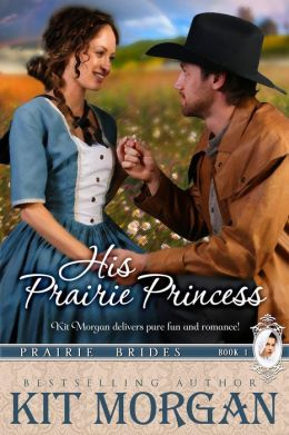 His Prairie Princess (Prairie Brides, #1)