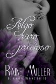 Book Cover Image. Title: Algo raro y precioso (El affaire Blackstone IV) (Spanish Edition), Author: Raine Miller