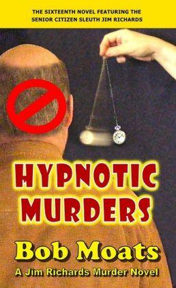Hypnotic Murders (Jim Richards Murder Novels, #16)