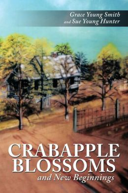 CRABAPPLE BLOSSOMS and New Beginnings