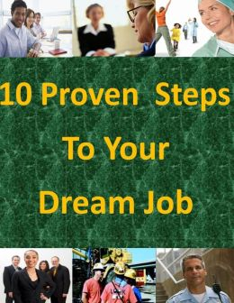 10 Proven Steps to Your Dream Job