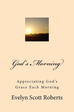 God's Morning: A guide for giving God the praises for His Love