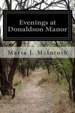 Evenings at Donaldson Manor: Or the Christmas Guest