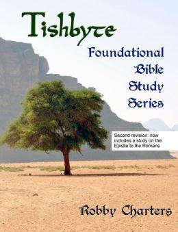 Tishbyte Foundational Bible Study Series