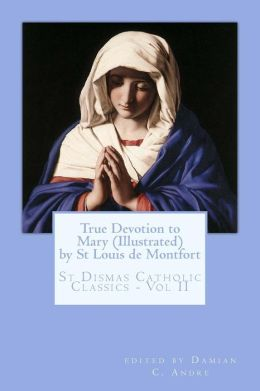 True Devotion to Mary (Illustrated)