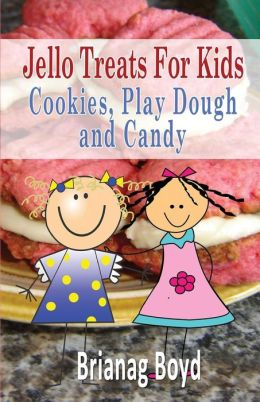 Jello Treats for Kids - Cookies, Play Dough and Candy