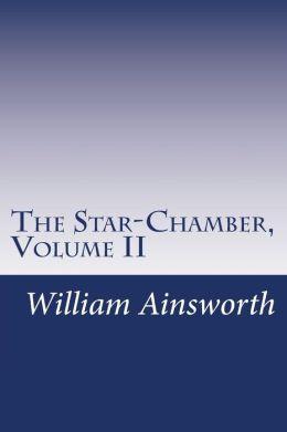 The Star-Chamber, Volume II