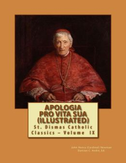 Apologia Pro Vita Sua (Illustrated)