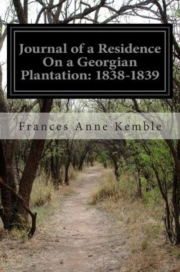 Journal of a Residence on a Georgian Plantation: 1838-1839