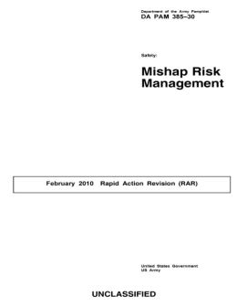 Department of the Army Pamphlet Da Pam 385-30 Safety: Mishap Risk Management February 2010 Rapid Action Revision (Rar)