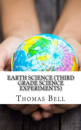 Earth Science (Third Grade Science Experiments)