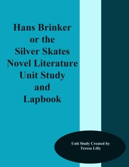 Hans Brinker or the Silver Skates Novel Literature Unit Study and Lapbook