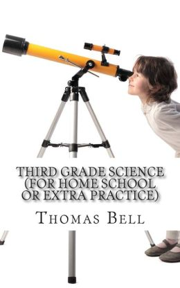 Third Grade Science (For Home School or Extra Practice)