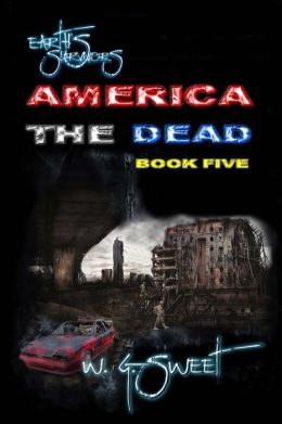 Earth's Survivors America The Dead Book Five