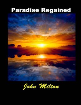 Paradise Regained: (John Milton Masterpiece Collection)