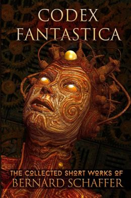 Codex Fantastica (the Collected Short Works)
