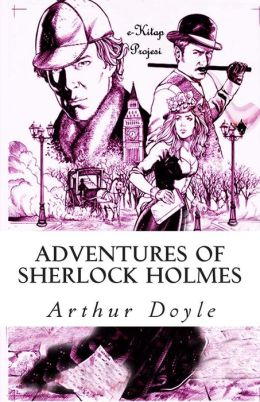 Adventures of Sherlock Holmes: (Illustrated)
