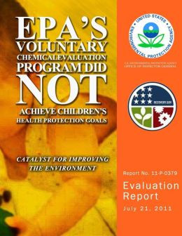 EPA's Voluntary Chemical Evaluation Program Did Not Achieve Children's Health Protection Goals