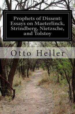Prophets of Dissent: Essays on Maeterlinck, Strindberg, Nietzsche, and Tolstoy