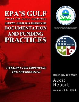 EPA's Gulf Coast Oil Spill Response Shows Need for Improved Documentation and Funding Practices