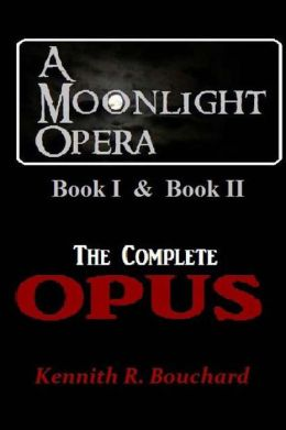 A Moonlight Opera: The Complete Opus