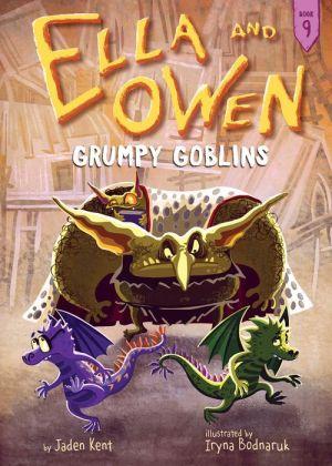 Ella and Owen 9: Grumpy Goblins