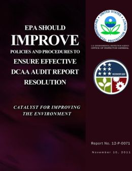 EPA Should Improve Policies and Procedures to Ensure Effective Dcaa Audit Report Resolution