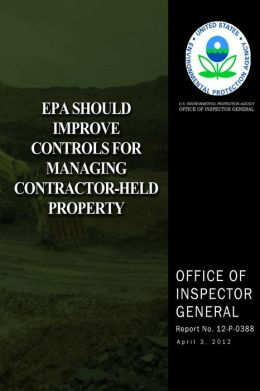 EPA Should Improve Controls for Managing Contractor-Held Property