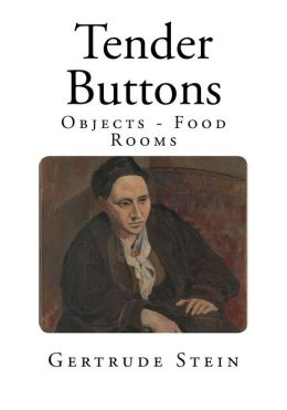 Tender Buttons: Objects - Food - Rooms